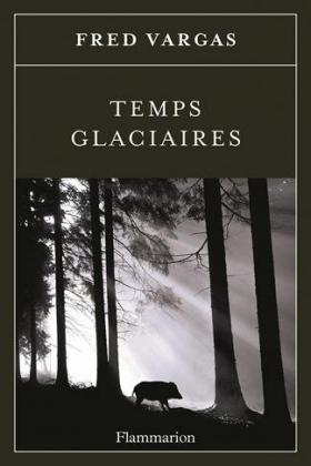 Vargas, Fred - Temps glaciaires