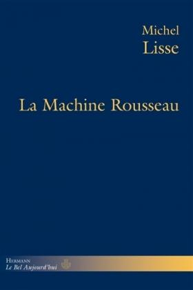 Lisse, Michel - La machine Rousseau